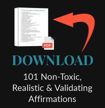 Download 101 Non-Toxic, Realistic and Validating Affirmations
