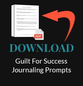 Download the Guilt For Success Journaling Prompts Guide | Fort Lauderdale